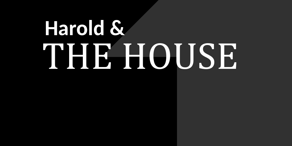 Harold and the House